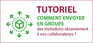 Tutoriel comment envoyer en groupe des invitations à vos collaborateurs ?